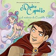 Dulce Capullo y el misterio de Cuartillo Nuboso par Carolina Savard