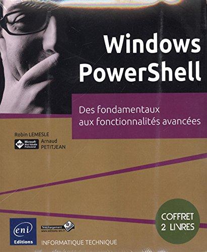 Windows PowerShell : Des fondamentaux aux fonctionnalités avancées