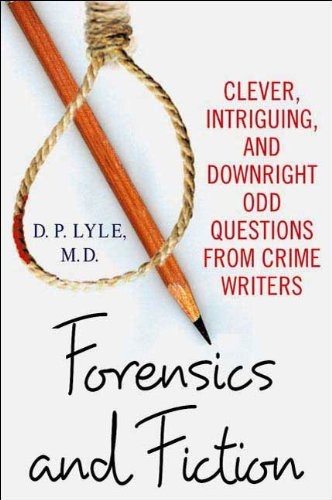 Forensics and Fiction: Clever, Intriguing, and Downright Odd Questions from Crime Writers (English Edition) por D. P. Lyle M.D.