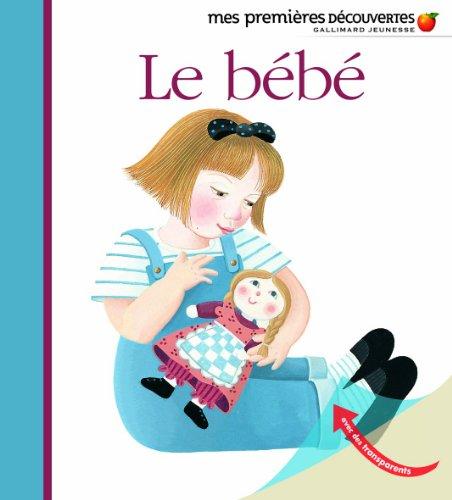 Mes Premieres Decouvertes: Le Bebe