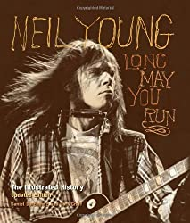 Neil Young: Long May You Run: The Illustrated History, Updated Edition by Daniel Durchholz (2012-11-05)