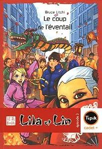 """Afficher """"Le Coup de l'éventail ; Lila et Lin T 3"""""""