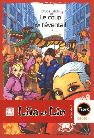 Lila et Lin, Tome 3 : Le coup de l'éventail par Bruce Litchi