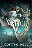 The Frozen Witch Book One by Odette C. Bell