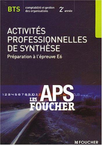 Activités professionnelles de synthèse 2e année BTS CGO : Préparation à l'épreuve E6 (Ancienne Edition)