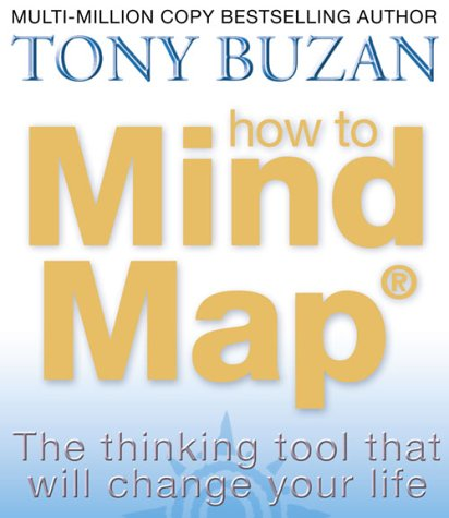 How to Mind Map: The Ultimate Thinking Tool That Will Change Your Life par Tony Buzan