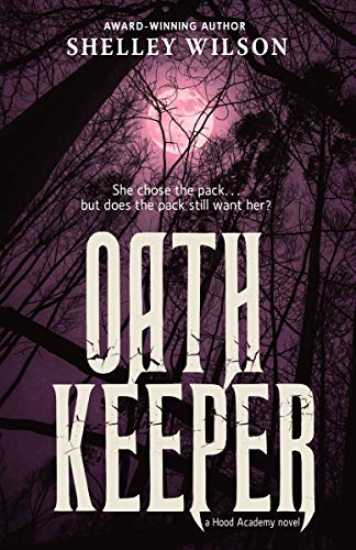 Oath Keeper (Hood Academy Book 2) by [Wilson, Shelley]