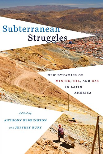 subterranean-struggles-new-dynamics-of-mining-oil-and-gas-in-latin-america-peter-t-flawn-series-in-n