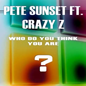 Who Do You Think You Are (feat. Crazy Z)