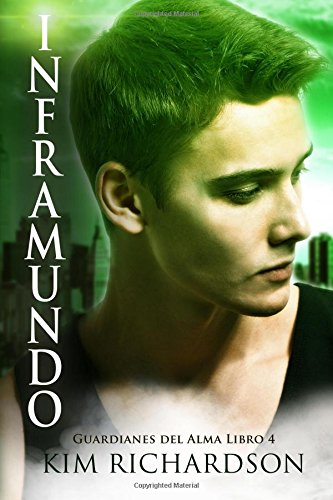 Inframundo (Guardianes Del Alma Libro 4): Volume 4