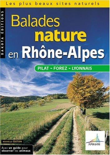 Balades nature en Rhône-Alpes, Pila, Forez, Lyonnais 2004