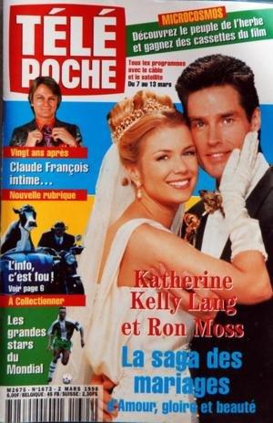 TELE POCHE N? 1673 du 02-03-1998 KATHERINE KELLY LANG ET RON MOSS - LA SAGA DES MARIAGES - CLAUDE FRANCOIS INTIME - L'INFO C'EST FOU - LES GRANDES STARS DU MONDIA