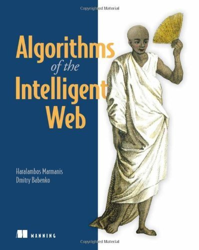 Algorithms of the Intelligent Web by Haralambos Marmanis (2009-07-08)