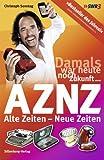 AZNZ Alte Zeiten - Neue Zeiten: Damals war heute noch Zukunft