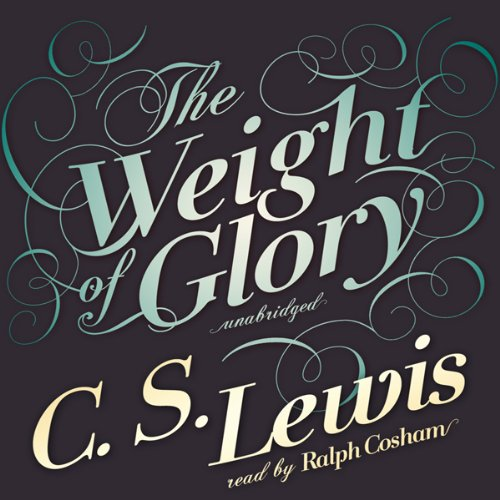 The Weight of Glory  Audiolibri