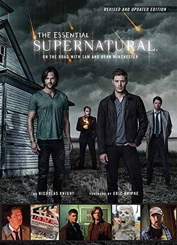 ESSENTIAL SUPERNATURAL [REVISED AND UPDATED EDITION] (Guide Supernatural Book)