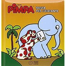 Pimpa. Posta per l'elefante. Ediz. illustrata