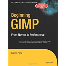 Beginning GIMP: From Novice to Professional by Akkana Peck (2006-04-30)