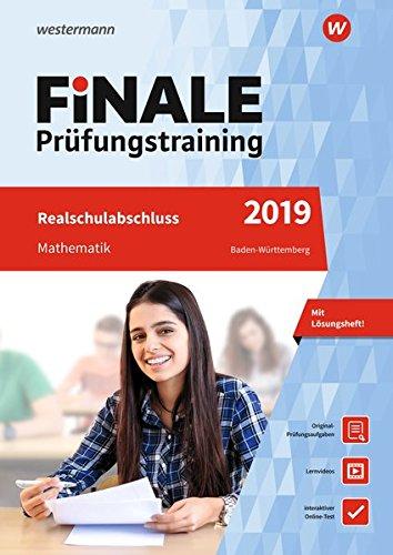 FiNALE Prüfungstraining Realschulabschluss Baden-Württemberg: Mathematik 2019 Arbeitsbuch mit Lösungsheft und Lernvideos