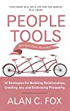 People Tools- 54 Strategies For Building Relationships, Creating Joy, and Embracing Prosperity