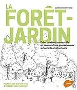 La forêt-jardin de Martin Crawford