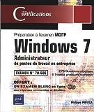 Windows 7 - Administrateur de postes de travail Windows 7 - Préparation à l'examen MCITP 70-686
