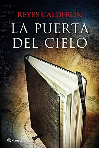 La puerta del cielo (Volumen independiente nº 1) por Reyes Calderón