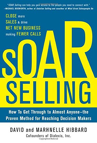 soar-selling-how-to-get-through-to-almost-anyone-the-proven-method-for-reaching-decision-makers