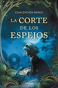 La corte de los espejos par Concepción Perea