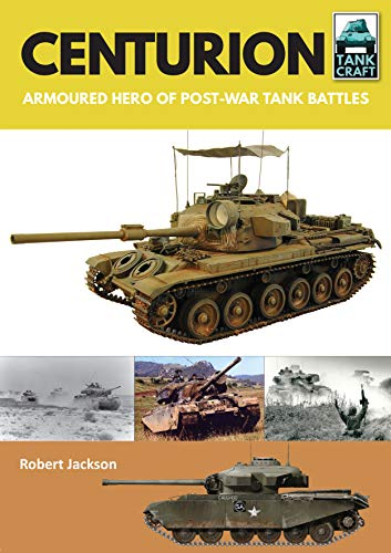 Centurion: Armoured Hero of Post-War Tank Battles (Tank Craft, Band 14) Centurion Band