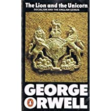 Lion And The Unicorn by George Orwell (1982-01-05)