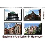 Backstein Architektur in Hannover (Wandkalender 2017 DIN A3 quer): Gebäude im Stile des Backsteinexpressionismus (Monatskalender, 14 Seiten ) (CALVENDO Orte)