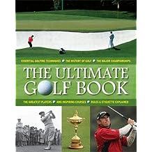 Le grand livre du golf : L'histoire, la technique, les tournois, les champions et les règles