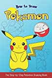 How to Draw Pokemon: The Step-by-Step Pokemon Drawing Book