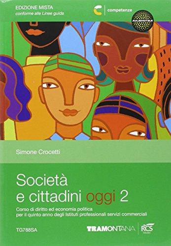 Societ e cittadini oggi. Per le Scuole superiori. Con espansione online: 2