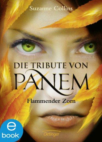 Flammender Zorn (Die Tribute von Panem, Band 3) (Hunger Games-trilogie)