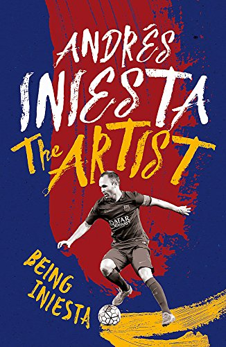The Artist: Being Iniesta (2009 Barcelona Fc)