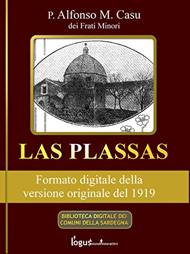Las Plassas - Edizione del 1919 (Biblioteca Digitale dei Comuni della Sardegna Vol. 4)
