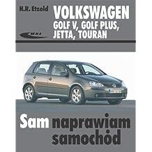 Volkswagen Golf V Golf Plus Jetta Touran
