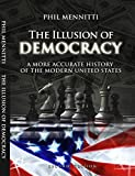 The Illusion of Democracy: A More Accurate History of the Modern United States.  Second Edition (A Commoners Guide to Defeating the Aristocracy) (English Edition)