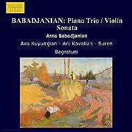 Babadjanian: Piano Trio / Violin Sonata