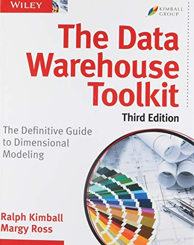The Data Warehouse Toolkit: The Definitive Guide to Dimensional Modeling, 3rd Edition (Definitive Guide)