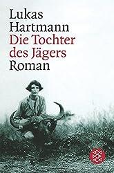 Die Tochter des Jägers: Roman