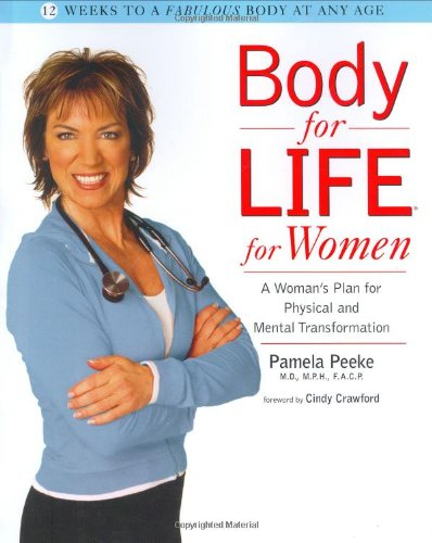 Body for Life for Women: A Woman's Plan for Physical and Mental Transformation por Pam Peeke