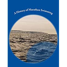A History of Marathon Swimming (English Edition)