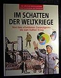 """Im Schatten der Weltkriege. Von den """"Goldenen Zwanzigern"""" zum Kalten Krieg (Die große Bertelsmann Enzyklopädie des Wissens) -"""
