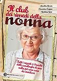 Il club dei rimedi della nonna (eNewton Manuali e Guide) (Italian Edition)