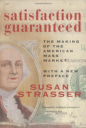 a book review of satisfaction guaranteed by susan strasser