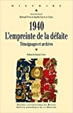 1940, l'empreinte de la défaite : Témoignages et archives de Bertrand Fonck,Amable Sablon du Corail,Collectif ( 6 mars 2014 )