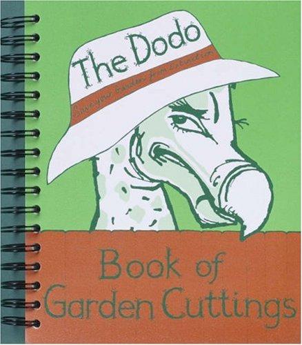 Dodo Book of Garden Cuttings: Save Your Garden from Extinction (Dodo Pad)